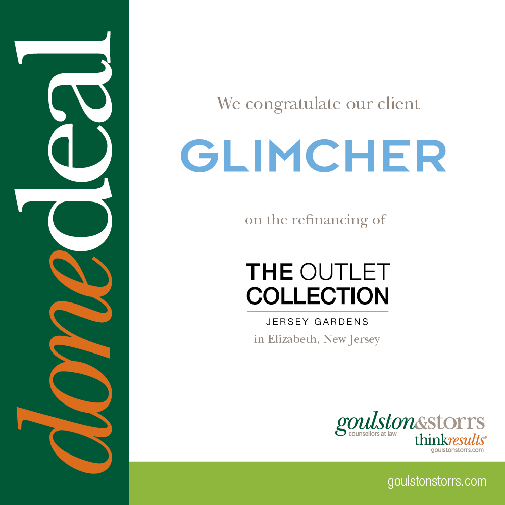 We congratulate our client Glimcher on the refinancing of The Outlet Collection