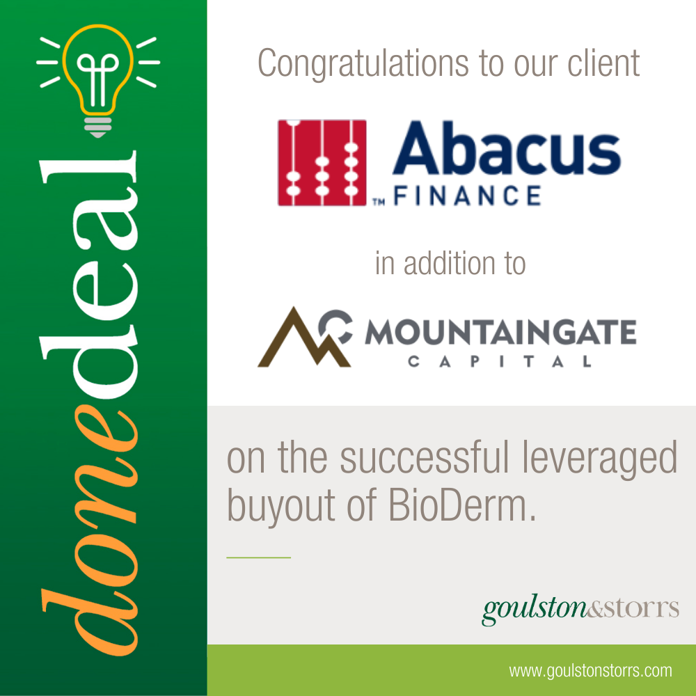 Abacus Finance and Mountaingate Capital successfully leveraged buyout of BioDerm -- Goulston & Storrs