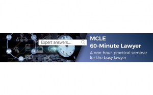 MCLE 60-Minue Lawyer - a one hour, practical seminar for the busy lawyer